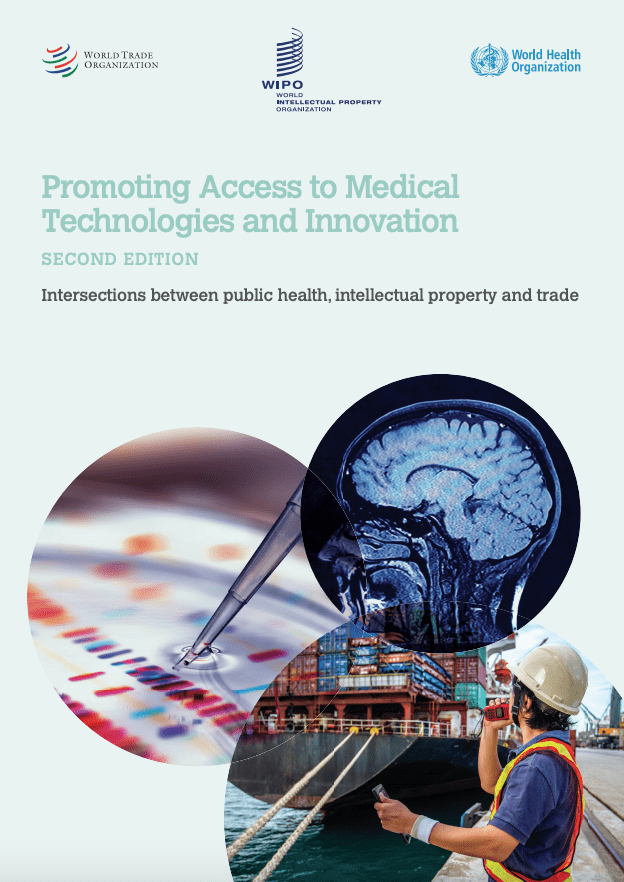 Launch of 2nd edition of Trilateral Study on Access to Medical Technologies and Innovation – WHO, WIPO, WTO